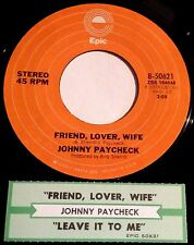 Johnny Paycheck 45 Friend Lover Wife / Leave It To Me  w/ts