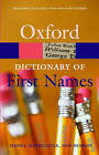 A Dictionary of First Names by Kate Hardcastle, Flavia Hodges, Patrick Hanks (Paperback, 2006)