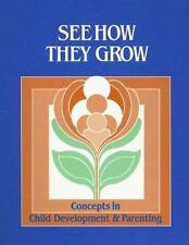 See How They Grow: Concepts in Child Development and Parenting Ganong, Marilyn