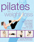 Pilates for Weight Loss: The Fast and Effective Way to Shed Weight and Change Your Body Shape for Good by Lynne Robinson (Paperback, 2008)