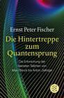 Die Hintertreppe zum Quantensprung von Ernst Peter Fischer (2012, Taschenbuch)