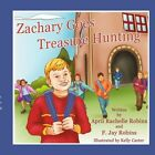 Zachary Goes Treasure Hunting 9781434338471 by April Robins Book