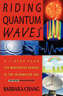 Riding Quantum Waves, a 7-Step Plan for Manifesting Desires in the Information Age, 2007 Revised and Expanded Edition by Barbara Chang (Paperback / softback, 2007)