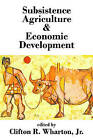 Subsistence Agriculture and Economic Development by Transaction Publishers (Paperback, 2008)