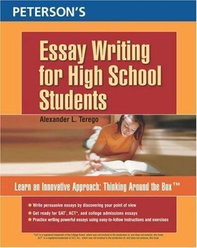 Essay Writing for High School Students by Alexander L  Terego and  Peterson's Guides Editors (2005, Paperback)