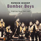 Bomber Boys: Fighting Back 1940-1945 by Patrick Bishop (CD-Audio, 2007)
