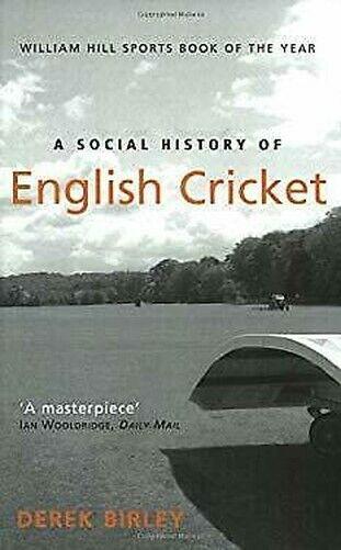 Social History Of English Cricket Derek Birley