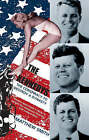 The Kennedys: The Conspiracy to Destroy a Dynasty by Matthew Smith (Paperback, 2006)