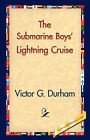 The Submarine Boys' Lightning Cruise by Victor G Durham (Hardback, 2006)