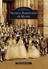 Franco-Americans of Maine by Dyke Hendrickson (Paperback / softback, 2010)