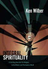 Integral Spirituality Ken Wilber H/B 2006 New role for religion in modern world