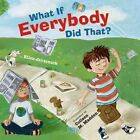 What If Everybody DID That? Javernick Ellen 0761456864