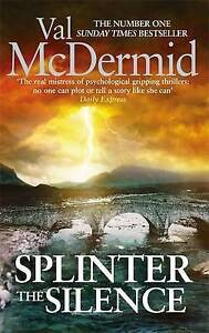 Splinter-the-Silence-Tony-Hill-and-Carol-Jordan-Book-9-McDermid-Val-Very