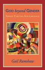 God Beyond Gender: Feminist Christian God Language by Gail Ramshaw (Paperback, 1959)
