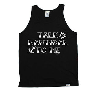0cad6361d Details about Talk Nautical To Me Unisex Vest Yacht Sailing Boat Gear Funny  Gift Birthday
