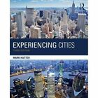 Experiencing Cities by Mark Hutter (Paperback, 2015)