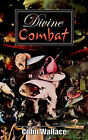 Divine Combat by Colin Wallace (Paperback / softback, 2004)