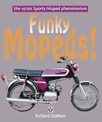 1 of 1 - Funky Mopeds! The 1970s Sports Moped Phenomenon by Richard Skelton