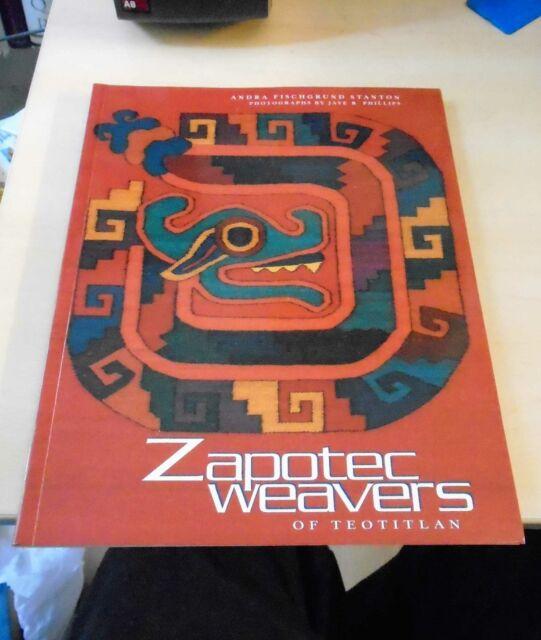 Stanton: Zapotec Weavers of Teotitlan 1999 Mexican Craft Fashion Textiles PB