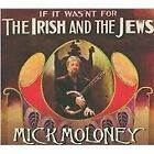 Mick Moloney - If It Wasn't for the Irish and the Jews (2009)