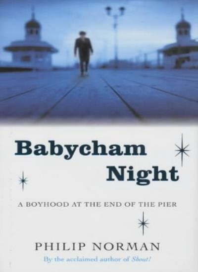 Babycham Night: A Boyhood at the End of the Pier,Philip Norman