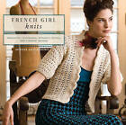 French Girl Knits: Innovative Techniques, Romantic Details, and Feminine Designs by Kristeen Griffin-Grimes (Paperback, 2009)