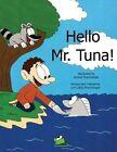Hello Mr. Tuna by Lori LIDDIC Floerchinger (Paperback / softback, 2013)