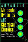 Advanced Molecular Dynamics and Chemical Kinetics by Kurt V. Mikkelsen, Gert Due Billing (Hardback, 1997)