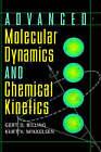 Advanced Molecular Dynamics and Chemical Kinetics by Kurt V. Mikkelsen, Gert Due Billing (Hardback, 1997)