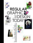Regular: Graphic Design Today by S. Ehmann, Robert Klanten, A. Mollard (Hardback, 2009)