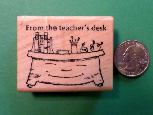 wood mounted rubber stamp From the Teacher/'s Desk