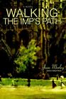 Walking The Imp's Path 9780595407750 by Jean Morley Paperback