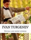 Ivan Turgenev, Novels and Short Stories by Ivan Sergeevich Turgenev (Paperback / softback, 2014)