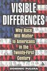 Visible Differences: Why Race Will Matter to Americans in the Twenty-First Century by Dominic J. Pulera (Paperback, 2003)