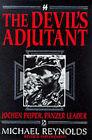 The Devil's Adjutant: Jochen Peiper, Panzer Leader by Michael Reynolds (Hardback, 1995)