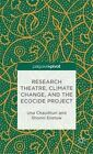 Research Theatre, Climate Change, and the Ecocide Project: A Casebook by Shonni Enelow, Una Chaudhuri (Hardback, 2013)