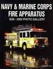 Navy & Marine Corps Fire Apparatus: 1866-2000 Photo Gallery by William D. Killen (Paperback, 2000)