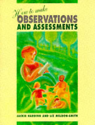 How To Make Observations & Assessments (Childcare Topic Books), Meldon-Smith, Li