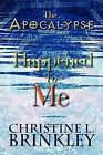 The Apocalypse Happened to Me by Christine L Brinkley (Paperback / softback, 2012)