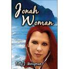 Jonah Woman 9781424165520 by Betty J. Merryman Paperback