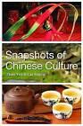 Snapshots of Chinese Culture by Zhao Yin, Cai Xinzhi (Paperback, 2014)