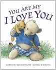 You Are My I Love You by Maryann Cusimano Love (Paperback / softback, 2012)