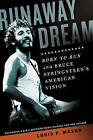 Runaway Dream: Born to Run and Bruce Springsteen's American Vision by Louis P. Masur (Paperback, 2013)