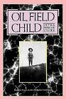 Oil Field Child by Stowe-E (Paperback, 2006)