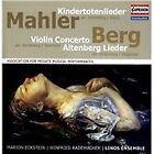 Mahler: Kindertotenlieder; Berg: Violin Concerto; Altenberg Lieder (2013)