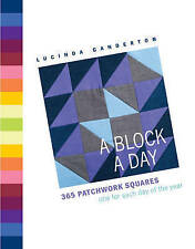 A Block A Day: 365 Quilting Squares one for each day of the year,Ganderton, Luci