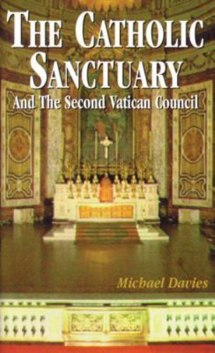 The Catholic Sanctuary: And The Second Vatican Council Davies, Michael Paperbac
