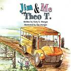 Jim and Me and Theo T. by Vicky S Morgan (Paperback / softback, 2011)