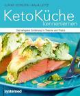 KetoKüche kennenlernen von Anja Leitz und Ulrike Gonder (2015, Taschenbuch)