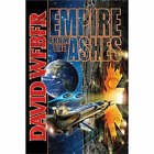 Empire from the Ashes by David Weber (Book, 2006)